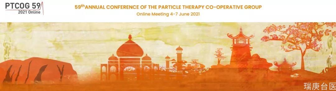 第59屆PTCOG線上年會 | 質子&重粒子&硼中子治療多項新技術發布